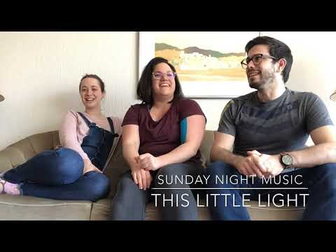 SUNDAY NIGHT MUSIC - This Little Light
