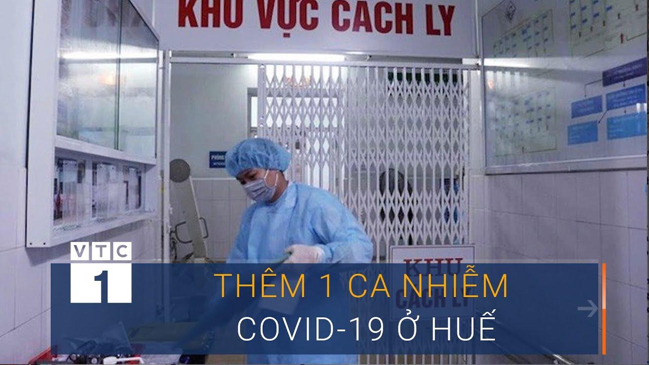 Việt Nam ghi nhận ca nhiễm Covid-19 thứ 30 ở Huế | VTC1
