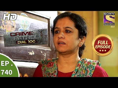 Crime Patrol Dial 100 - Ep 740 - Full Episode - 23rdMarch, 2018
