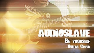 Audioslave - Be Yourself (Guitar Cover)