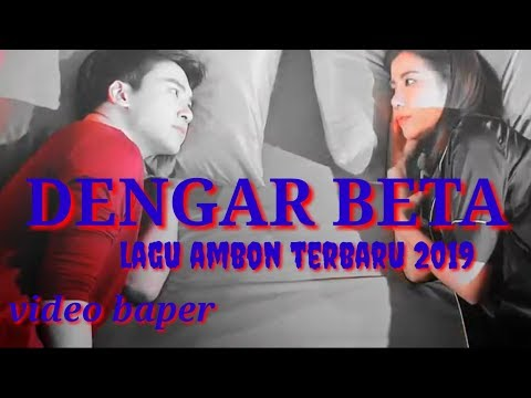 LAGU AMBON TERBARU 2019 DENGAR BETA (OFFICIAL VIDEO BAPER) LAGU TIMUR KEREN