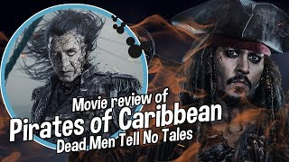 MOVIE REVIEW of PIRATES OF THE CARIBBEAN: Dead Men Tell No Tales