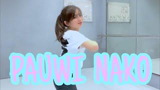 DANCE PAUWI NAKO Ella Cruz