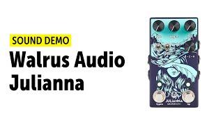 Walrus Audio Julianna - Sound Demo (no talking)