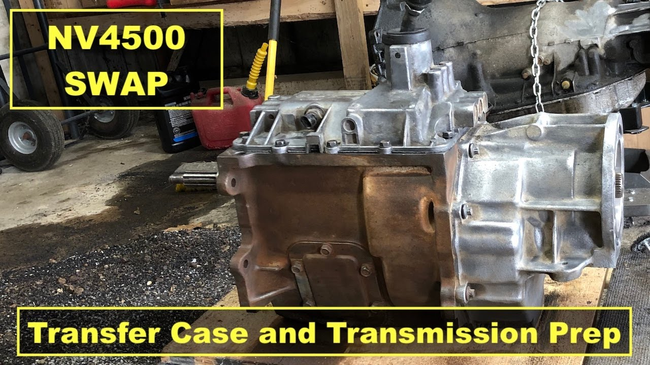 Nv4500 Swap Ep 5 Transfer Case And Transmission Prep Youtube