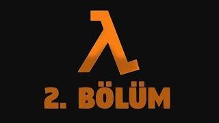 Half-Life - 2. Bölüm - Türkçe Altyazılı