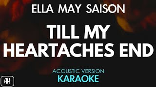 Ella May Saison - Till My Heartaches End (Karaoke/Acoustic Version)
