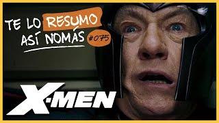 La Saga de X-Men (parte uno) | Te Lo Resumo Así Nomás#75