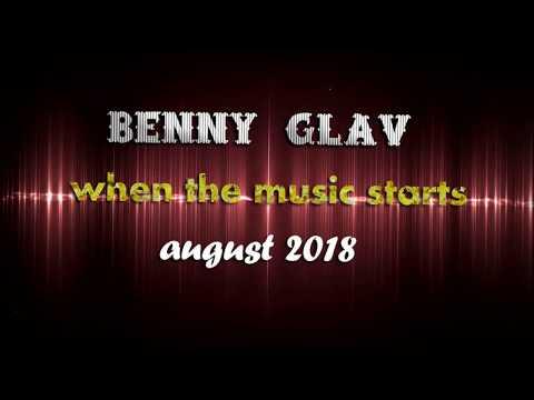 Benny Glav - When The Music Starts Set - August 2018