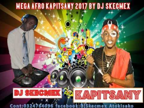 KAPITSANY MEGA AFROT BY DJ SKECMEX 2017