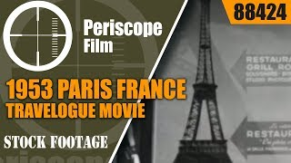 1953 PARIS FRANCE TRAVELOGUE MOVIE  EIFFEL TOWER & MORE  88424
