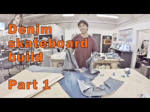 Denim Skateboard Build - Part 1