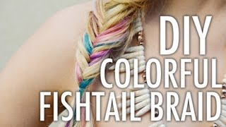 Diy Colorful Fishtail Braid With Mr. Kate