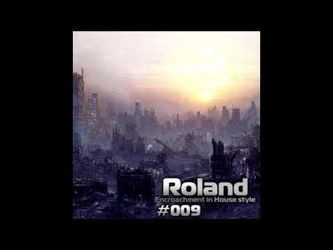Roland   Encroachment in House style #009