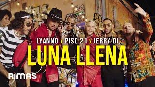 Смотреть клип Lyanno X Piso 21 X Jerry Di - Luna Llena