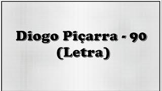 Diogo Piçarra - 90 (Letra)