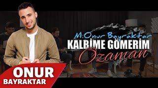Onur Bayraktar - Kalbime Gömerim O Zaman (Cover).mp3