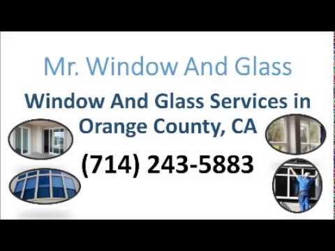 Mr. Glass and Window Services Westminster, CA (714) 243-5883 Window | Window Repair | Replace