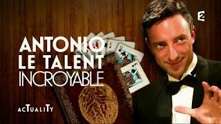 Antonio le magicien : le talent incroyable #AcTualiTy