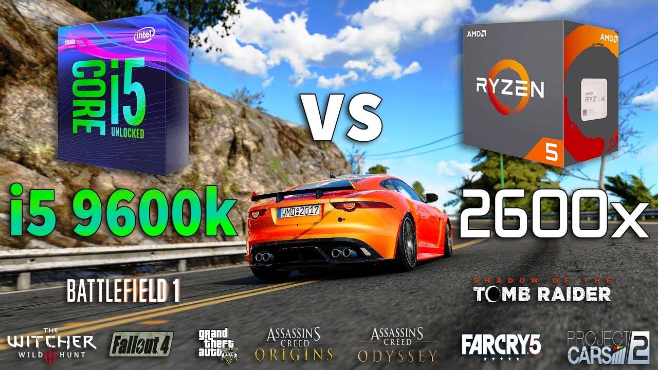 i5 9600k vs Ryzen 5 2600x Test in 9 Games