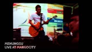 MENUNGGU - LIVE AT MARGOCITY