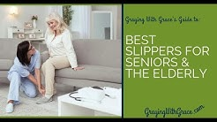 The Best Non-Slip Slippers for Seniors and the Elderly