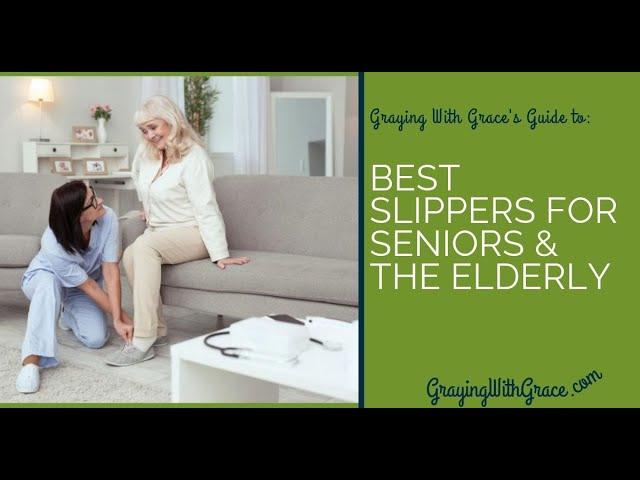 The Best Non-Slip Slippers for Seniors