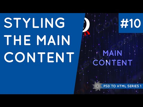 PSD To HTML & CSS (Series 1, Unresponsive) #10 - Styling The Main Content