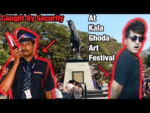 CAUGHT BY SECURITY AT KALA GHODA ARTS FESTIVAL