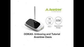 OOKAS- Unboxing and Tutorial Avantree Oasis.