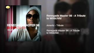 Renegade Master 98 - A Tribute to Wildchild