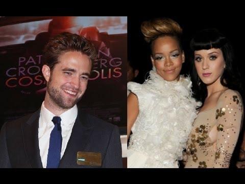 Robert Pattinson Moving On to Katy Perry & Rihanna?