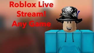 Any game you want - 07/09/19 - 🔴ROBLOX LIVESTREAM WITH FANS🔴
