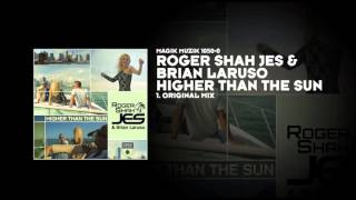 Roger Shah, JES & Brian Laruso - Higher Than the Sun