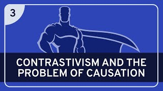 PHILOSOPHY - Language: Contrastivism #3 (Causation)
