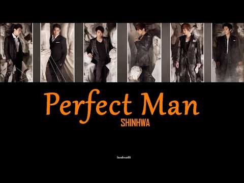 SHINHWA – PERFECT MAN Lyrics [HAN|ROM|ESP]