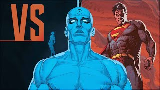 Superman VS Dr. Manhattan (Doomsday Clock)