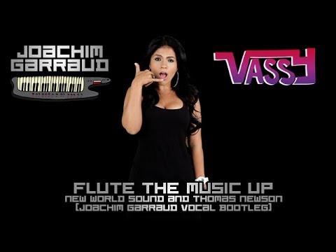 New World Sound & Thomas Newson & Joachim Garraud - Flute The Music Up (Vassy Vocal Bootleg)