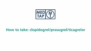 MedTap: How to take clopidogrel, prasugrel and ticagrelor