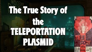 Bioshock The True Story of the Teleportation Plasmid   Bioshock's Long Lost Plasmid (Bioshock Lore)