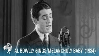 "Al Bowlly Sings ""Melancholy Baby"" [Full Resolution]"