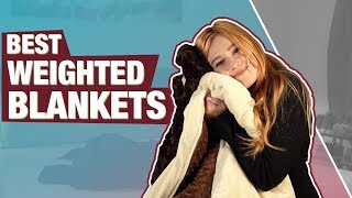 Best Weighted Blankets 2018 (For Adults, Anxiety & More)