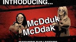 INTRODUCING MC DDUK & MC DDAK!