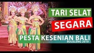 TARI SELAT SEGARA Pesta Kesenian Bali Buleleng 2019