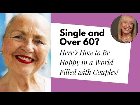 Single Over 60? Here's How to Be Happy in a World of Couples