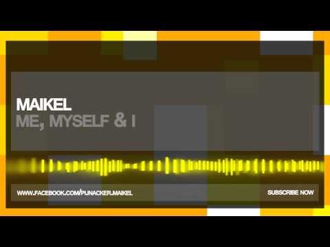 Maikel - Me Myself & I