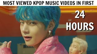 MOST VIEWED KPOP MUSIC VIDEOS IN FIRST 24 HOURS
