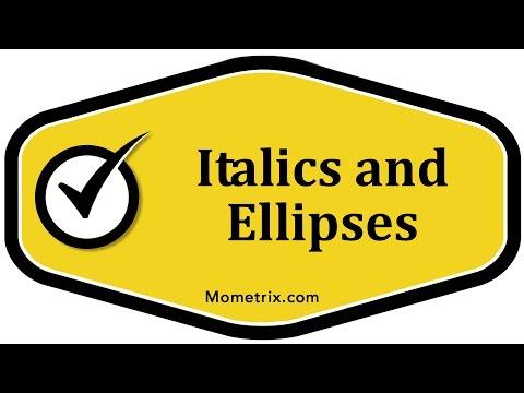 Italics and Ellipses