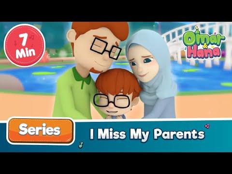 Omar & Hana | I Miss My Parents | Islamic Cartoons