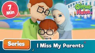Omar & Hana   I Miss My Parents   Islamic Cartoon